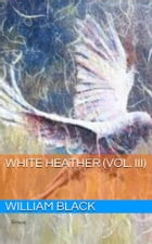 White Heather (Vol. III) by William Black