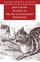 An Essay on the Art of Ingeniously Tormenting (Old Edition) by Jane Collier