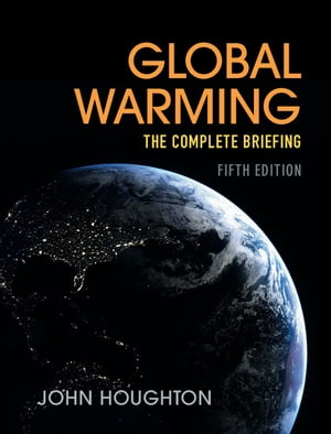 Global Warming The Complete Briefing