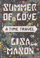Summer of Love, A Time Travel by Lisa Mason