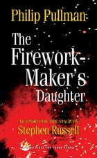 The Firework Maker's Daughter by Philip Pullman