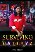 9786162222399 - James Dobken: Surviving Pattaya - หนังสือ