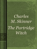 The Partridge Witch by Charles M. Skinner