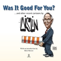 Was It Good For You?: and other recent cartoons by Aislin