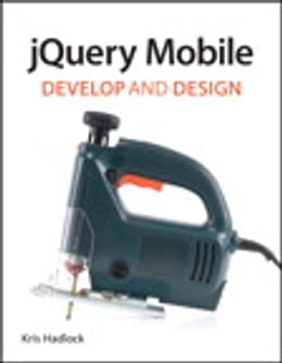 Book jQuery Mobile: Develop and Design by Kris Hadlock