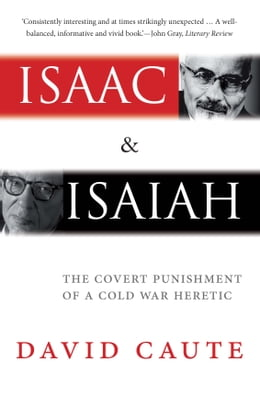 Book Isaac and Isaiah: The Covert Punishment of a Cold War Heretic by David Caute