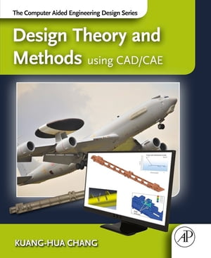 Design Theory and Methods using CAD/CAE The Computer Aided Engineering Design Series