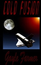 Cold Fusion by Gayle Farmer