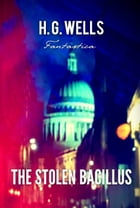 The Stolen Bacillus by H. Wells