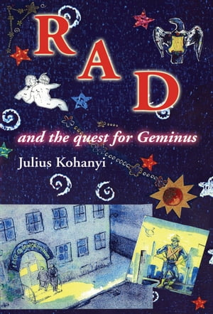 RAD and the quest for Geminus: Book 1 of THE RAD TRILOGY by Julius Kohanyi