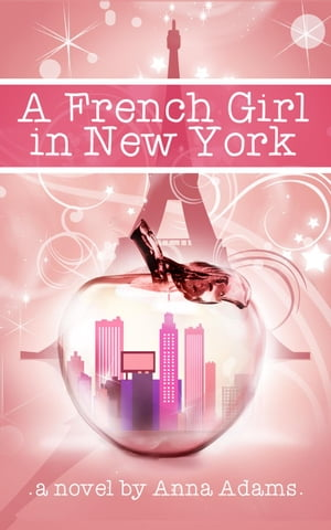 A French Girl in New York The French Girl Series,  #1