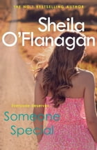 Someone Special: The #1 bestseller! Friendship, family and love will collide by Sheila O'Flanagan