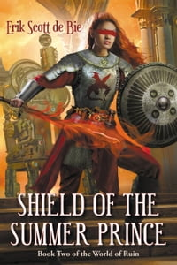 Shield of the Summer Prince: World of Ruin, #2