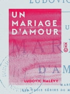 Un mariage d'amour by Ludovic Halévy