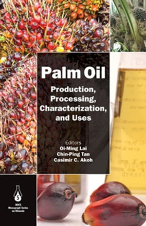 Palm Oil Production,  Processing,  Characterization,  and Uses