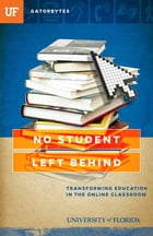 No Student Left Behind: Transforming Education in the Online Classroom by Jon Silman