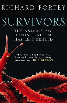 Book Survivors: The Animals and Plants that Time has Left Behind (Text Only) by Richard Fortey