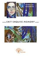 Exit exquise memory by Catherine Mesmeur
