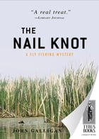The Nail Knot: A Fly Flishing Mystery