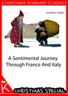A Sentimental Journey through France and Italy [Christmas Summary Classics] by Laurence Sterne