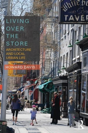 Living Over the Store Architecture and Local Urban Life