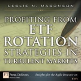 Book Profiting from ETF Rotation Strategies in Turbulent Markets by Leslie N. Masonson