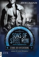 Sons of Steel Row - Stunde der Entscheidung by Jen McLaughlin