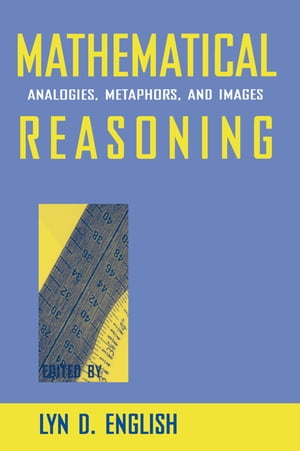 Mathematical Reasoning Analogies,  Metaphors,  and Images