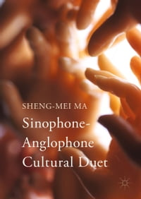 Sinophone-Anglophone Cultural Duet