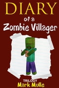 Diary of a Zombie Villager Trilogy edaa181b-1821-45cc-9ea0-78189bcdafab
