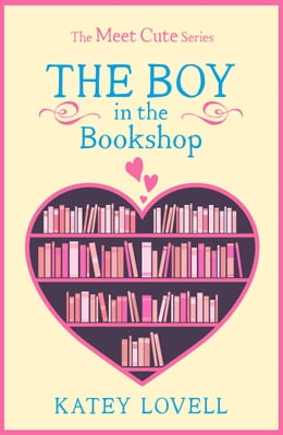 Book The Boy in the Bookshop: A Short Story (The Meet Cute) by Katey Lovell