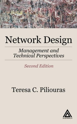 Book Network Design, Second Edition: Management and Technical Perspectives by Piliouras, Teresa C.