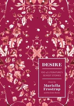 Desire 100 of Literature's Sexiest Stories