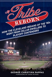 A Tribe Reborn: How the Cleveland Indians of the  90s Went from Cellar Dwellers to Playoff…