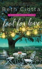 Fool for Love: A Cupcake Lovers Novel by Beth Ciotta