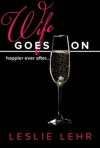 Wife Goes On: (Happier ever after)