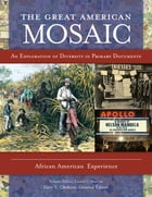 The Great American Mosaic: An Exploration of Diversity in Primary Documents [4 volumes]: An…