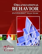 DSST Organizational Behavior DANTES Test Study Guide by Pass Your Class Study Guides