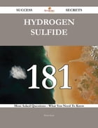 Hydrogen Sulfide 181 Success Secrets - 181 Most Asked Questions On Hydrogen Sulfide - What You Need To Know