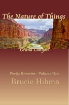 The Nature of Things, Grand Canyon: first of six, #1 by Brucie Hibma