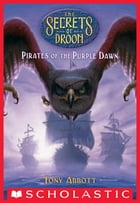 Pirates of the Purple Dawn (The Secrets of Droon #29) by Tony Abbott