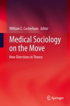 Medical Sociology on the Move: New Directions in Theory