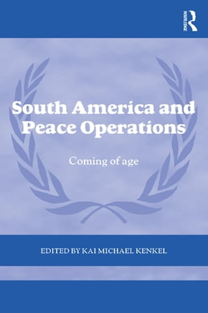 South America and Peace Operations Coming of Age