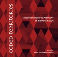 Coded Territories: Tracing Indigenous Pathways in New Media Art