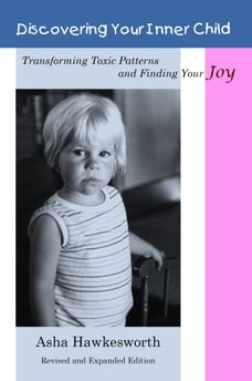 Discovering Your Inner Child: Transforming Toxic Patterns and Finding Your Joy