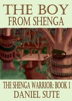 The Boy from Shenga