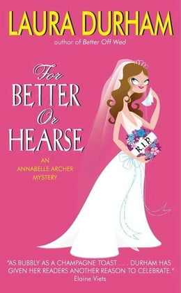 Book For Better or Hearse: An Annabelle Archer Mystery by Laura Durham