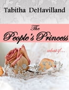 The People's Princess by Tabitha DeHavilland