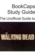 The Unofficial Guide to The Walking Dead (Season 1) 3b6e3071-2932-4037-aacc-25c07c271c07