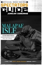 Malapae Isle Ultra Road Races: They Like to Watch: Your ultimate guide to the MURR Races by Jordan Osborne